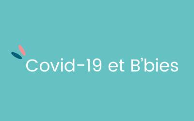 COVID-19 et B'bies